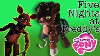 Custom FOXY FNAF My Little Pony Five Night s At Freddy s MLP Tutorial