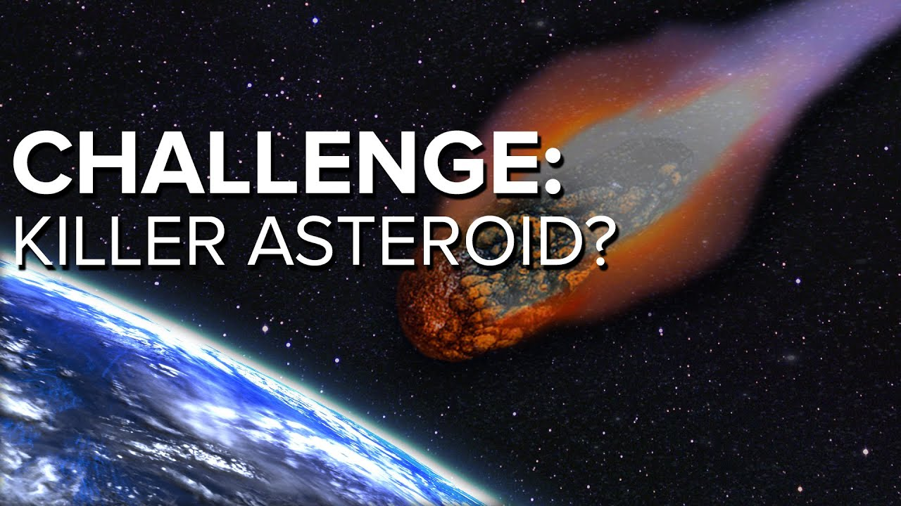 Challenge Can you save Earth from a Killer Asteroid