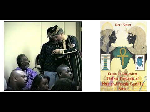 Dr. Oba T'Shaka: Return To The African Mother Principle of Male and Female Equality | Memphis