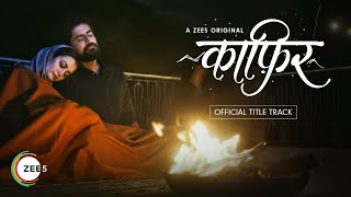 Dil Kaafir | Kaafir Title Track | Ravi Singhal | A ZEE5 Original | Streaming Now On ZEE5