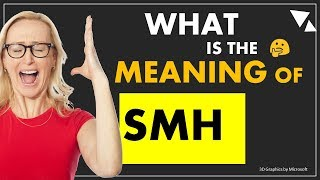 SMH - what is the meaning of Internet Slang