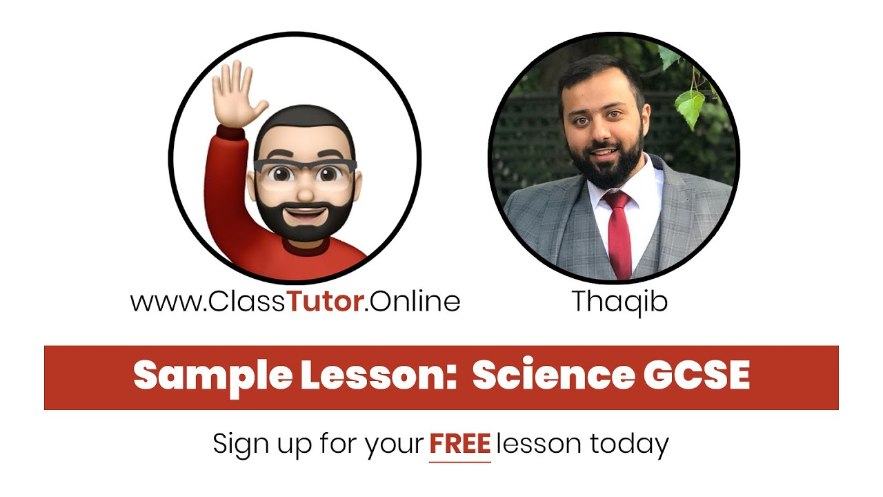Sample GCSE Science Lesson on www.ClassTutor.Online - Premium Tuition at just £8/hour