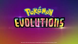 Pokémon Evolutions [NEW SERIES] 👀 Official Trailer
