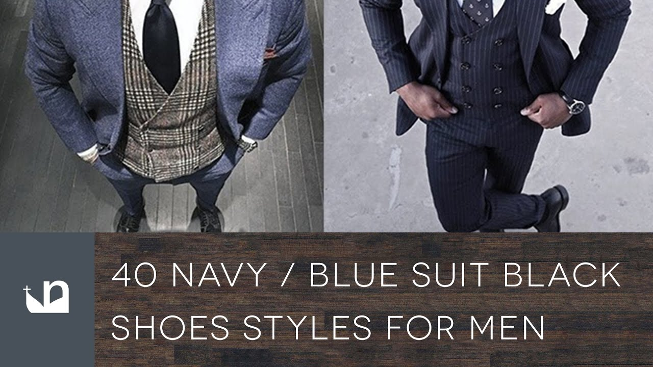 40 Navy Blue Suit Black Shoes Styles For Men – Fashionable Outfits