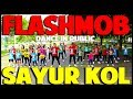 SAYUR KOL FLASHMOB DANCE IN PUBLIC - GOYANG VIRAL - CHOREOGRAPHY BY DIEGO TAKUPAZ