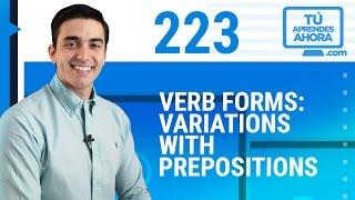 CLASE DE INGLÉS 223 Verb forms: variations with prepositions
