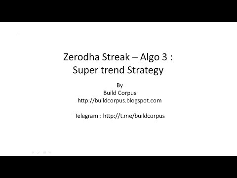 Zerodha Streak - Algo 3 : Supertrend Strategy - YouTube