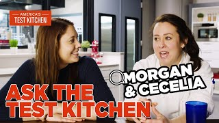 Ask the Test Kitchen with Cook's Country Editors Morgan Bolling and Cecelia Jenkins