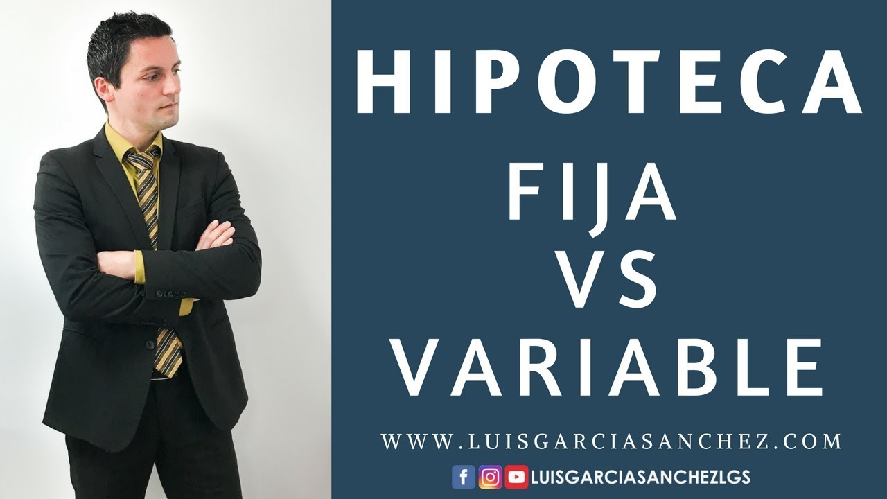 Hipoteca Fija Ing Que Tipo De Hipoteca Escoger Fija O Variable