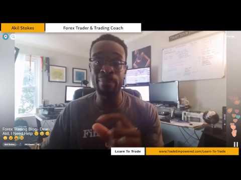 Forex Trading Coach Blog: Dear Akil, I Need Help