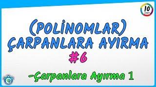 Polinomlar 6 | Çarpanlara Ayırma 1 | 10. Sınıf | TYT | AYT