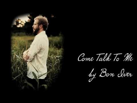 Come Talk To Me by Bon Iver
