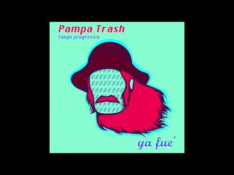 """Pampa Trash- """"Ya fue"""""""