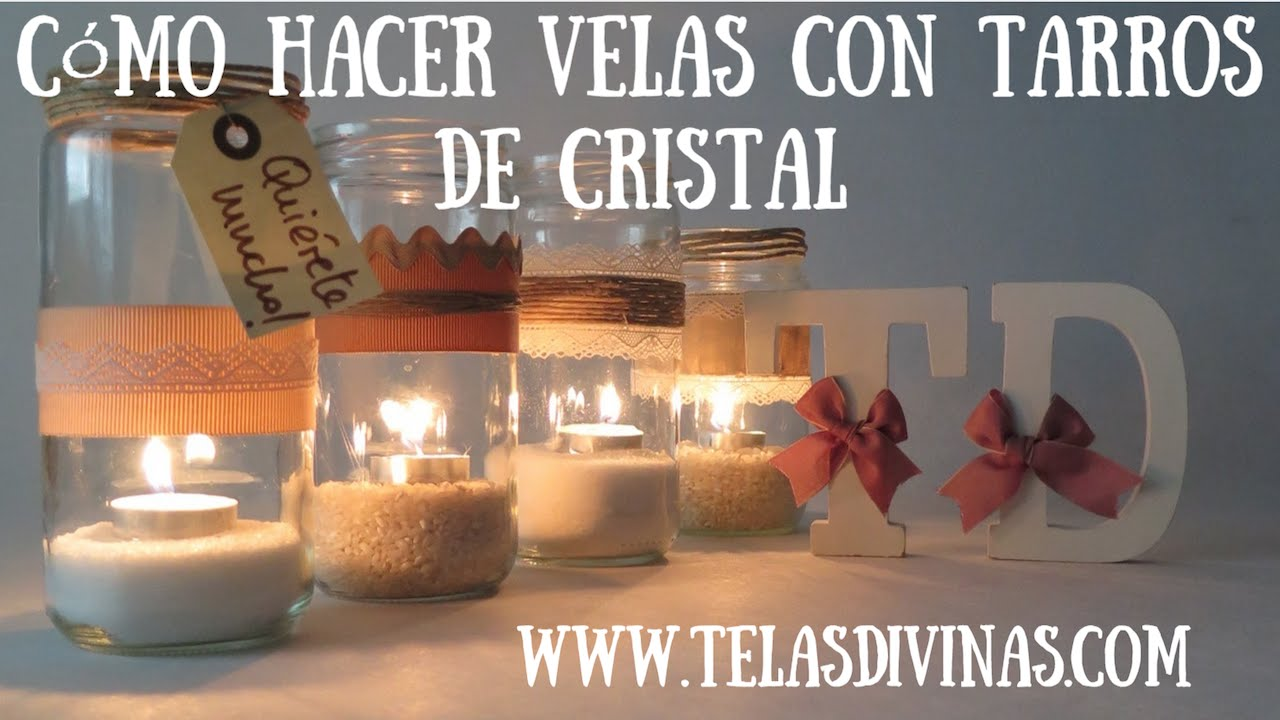 Tutorial para hacer velas con tarros de cristal decorados for Reciclar botes de cristal decoracion