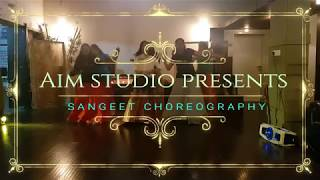 Sangeet Dance Choreography | Sasural Genda Phool | London Thumakda | Aim Studio