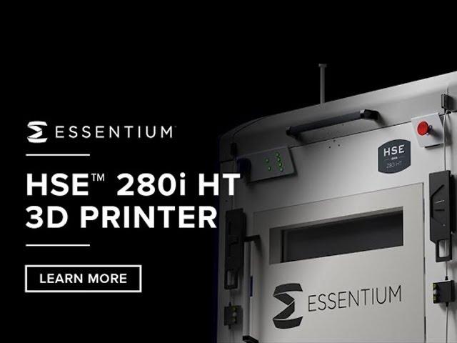 Introducing The Essentium HSE 280i HT 3D Printer