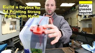 Build a Drybox for 3d Printing Strong Nylon Parts