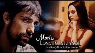 Movie | ibrahim Çelikkol & Birce Akalay