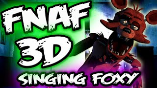 FNAF 3D FREE ROAM Singing Foxy || Unreal Shift at Freddy