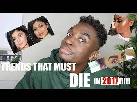 TRENDS THAT MUST DIE IN 2017!!!