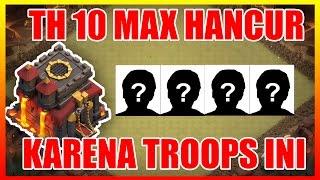 TH 10 MAX HANCUR KARENA TROOPS INI-Clash Of Clans Indonesia