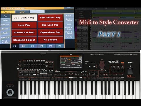 Korg Pa4x-Midi to Style Converter Overview Part 1