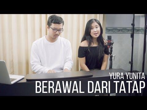 BERAWAL DARI TATAP - YURA YUNITA Cover ft. Dea Risma