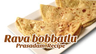 Rava Bobbatlu (బొబ్బట్లు) | Bhakshalu Recipe | Bobbatlu Recipe in Telugu by Hyderabadi Ruchulu