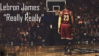 "LeBron James Mix - ""Really Really"" ᴴᴰ"