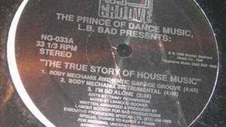 LB Bad- Body Mechanix (The True Story of House Music)