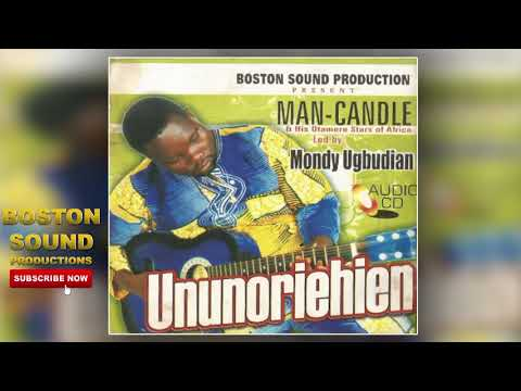 Benin Music► Man-Candle (Monday Ugbudian) - Ununoriehien