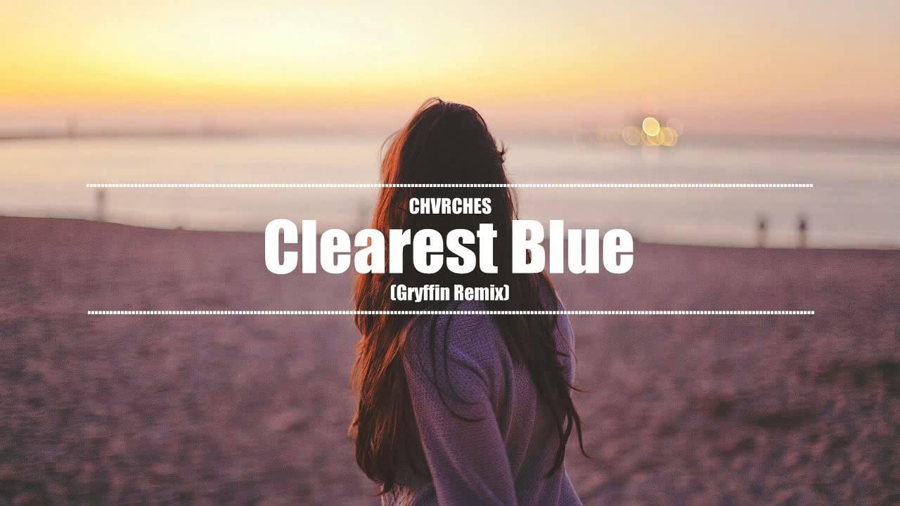 chvrches-clearest-blue-gryffin-remix-sergej-mitrevski