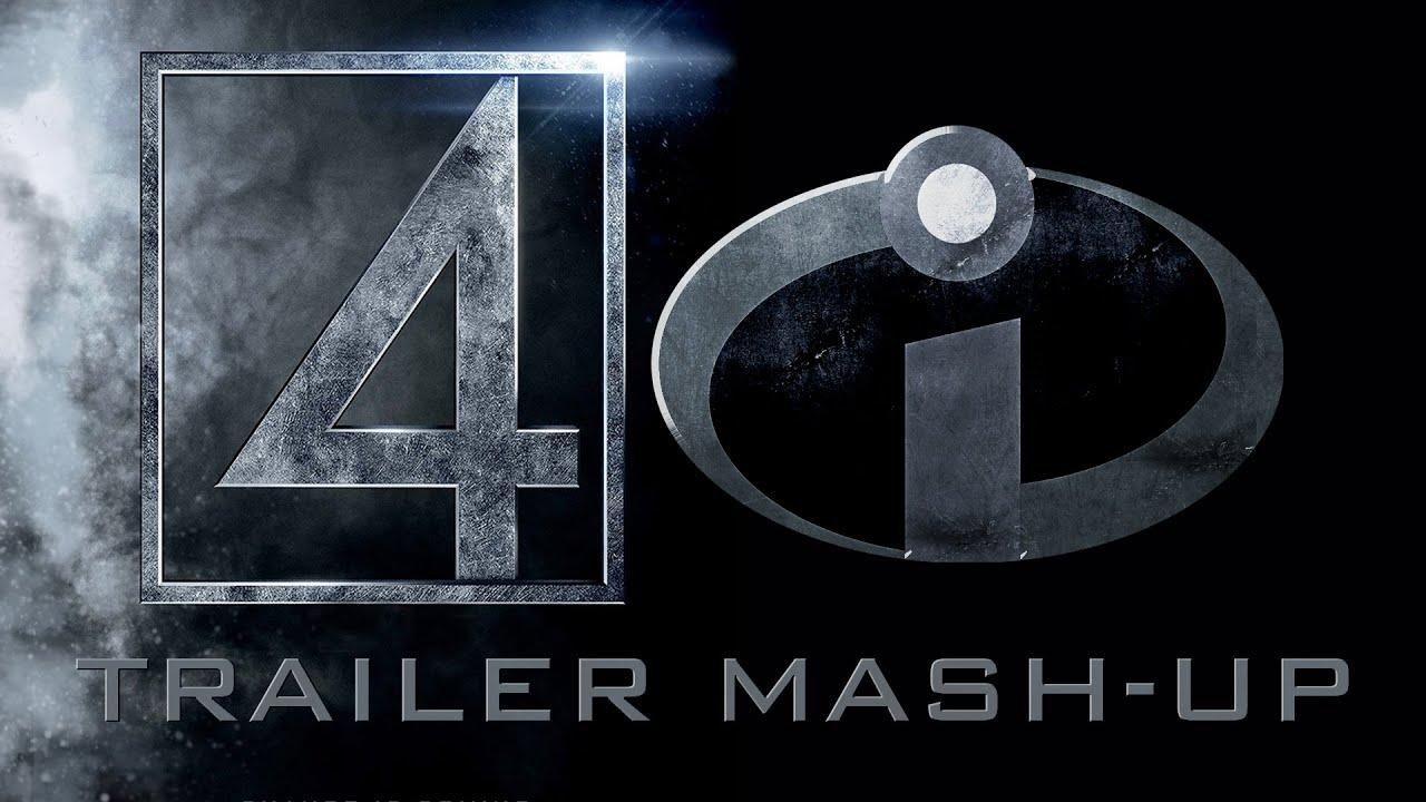 Fantastic 4the Incredibles Trailer Mash Up Youtube