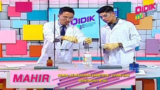 Mahir (2021)   Menengah Atas: Kimia, Kemahiran Saintifik – Ujian Gas