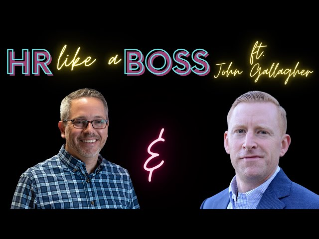 HR Like a Boss with John Gallagher