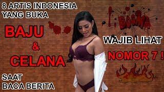 ADA-ADA SAJA..!! INILAH 8 ARTIS INDONESIA YANG BUKA BAJU SAAT BACA BERITA!