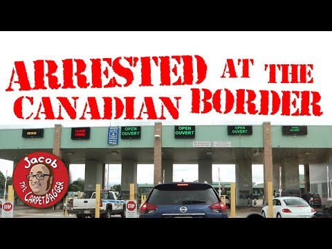 Arrested At The Canadian Border