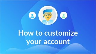 How to customize your account
