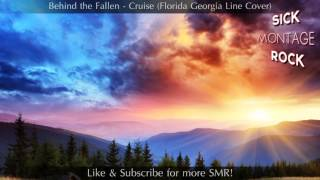 Behind the Fallen - Cruise (Florida Georgia Line Cover)   Sick Montage Rock Video