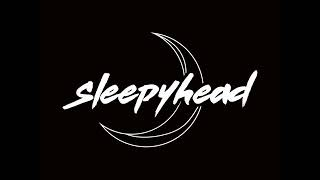 sleepyhead - MY FORTUNE FADED