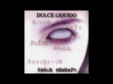Dulce Liquido – Shock Therapy (Full Album - 2003)