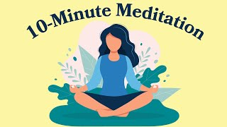10-Minute Meditation For Anxiety