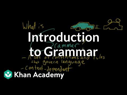 Introduction to Grammar | Grammar | Khan Academy