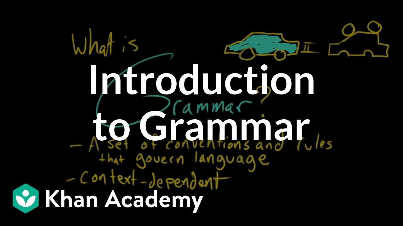Introduction to Grammar (video) | Khan Academy