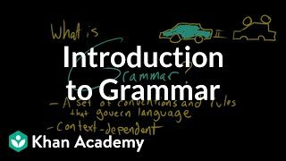 Introduction to Grammar | Grammar | Khan Academy