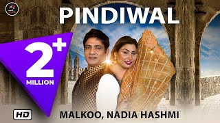 Pindiwal: Malkoo FT & Nadia Hashmi (Full Song) | Latest Punjabi Songs 2019 | Malkoo Studio