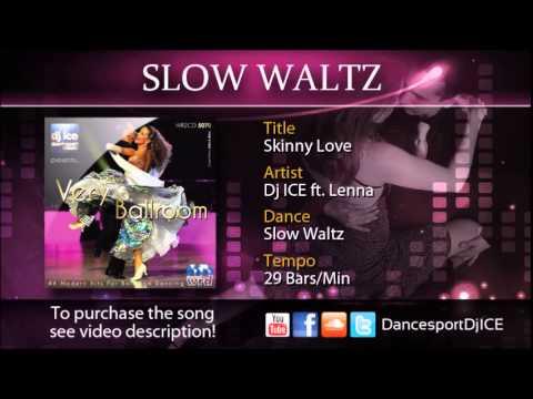 slow-waltz-|-dj-ice-ft.-lenna---skinny-love-(29-bpm)