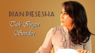 Download Dian Piesesha - Tak Ingin Sendiri