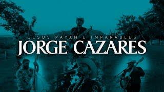 Jorge Cazares - Jesus Payan e Imparables (En Vivo)