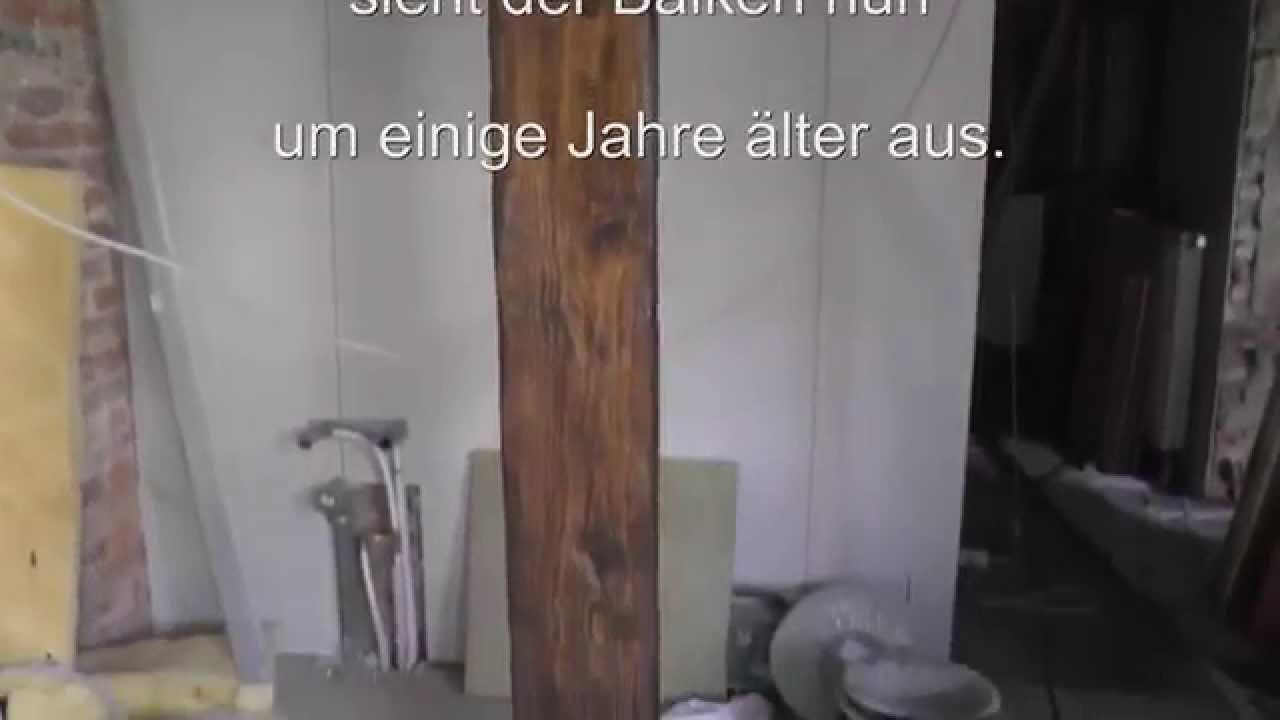 Wie Man Holz/ Balken Auf Alt Und Antik Trimmt. How To Make Old Wood